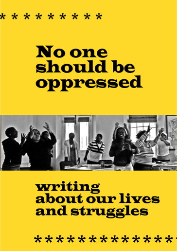 No-one Should Be Oppressed: Writing about our lives and struggles