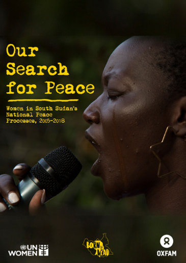 Our Search for Peace: Women in South Sudan's National Peace Processes,  2005–2018 - Oxfam Policy & Practice